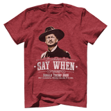 Say When Tee