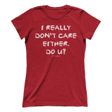 I Really Don't Care Tee