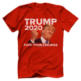 Trump Your Feelings Tee