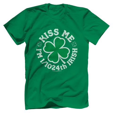 Kiss Me I am 1/1024 Irish Tee