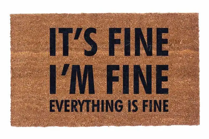 it's fine i'm fine doormat - Apple & Oak