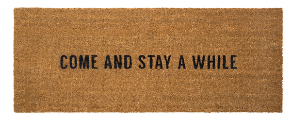 come and stay a while doormat