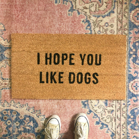 i hope you like dogs doormat - Apple & Oak