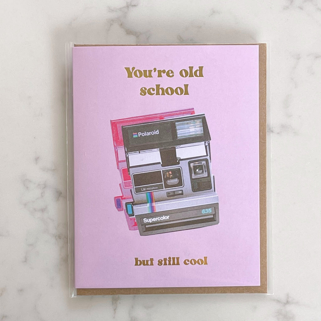 you're old school card - Apple & Oak