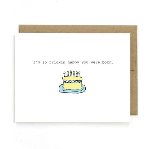 i'm so frickin happy you were born card - Apple & Oak