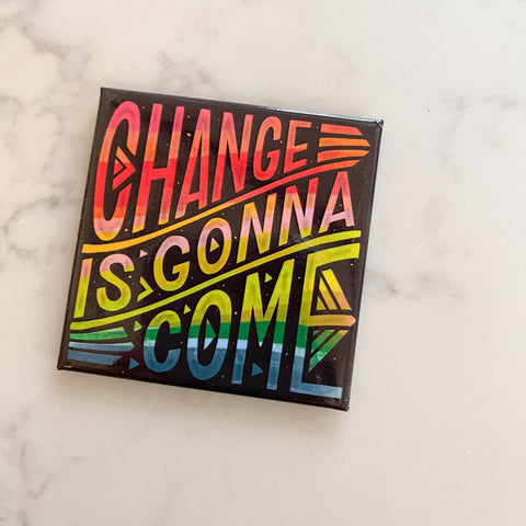 change is gonna come magnet
