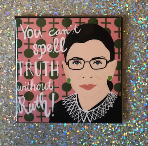 you can't spell truth without ruth magnet