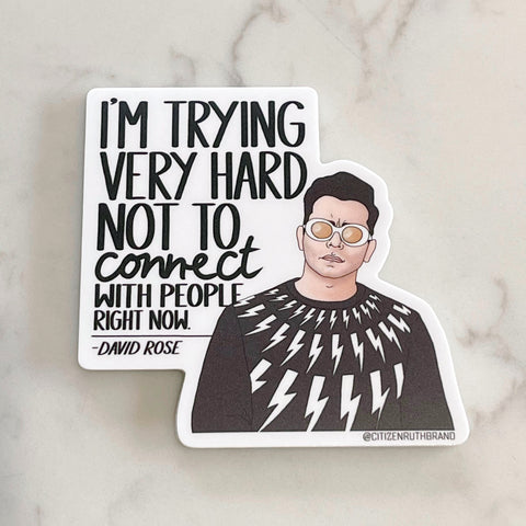 i'm trying very hard not to connect {david} sticker - Apple & Oak