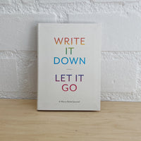 WRITE IT DOWN LET IT GO