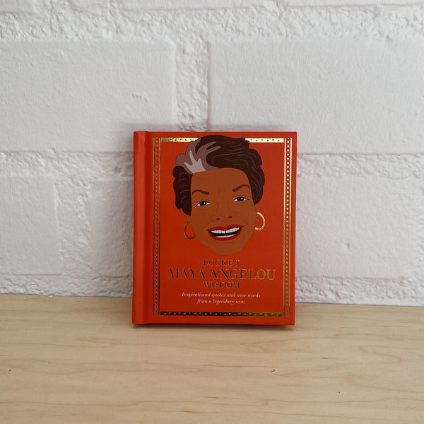 Pocket Wisdom: Maya Angelou