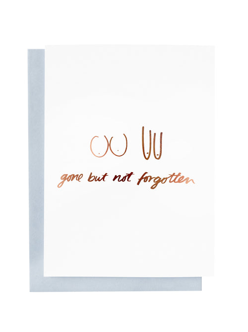Gone but not forgotten Greeting Card