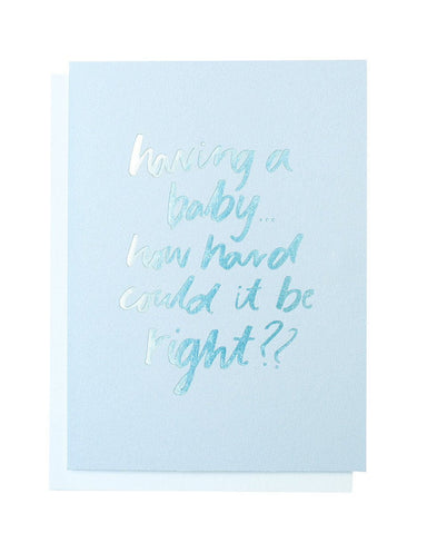'How Hard Could It be?' foiled greeting card | Blushing Confetti