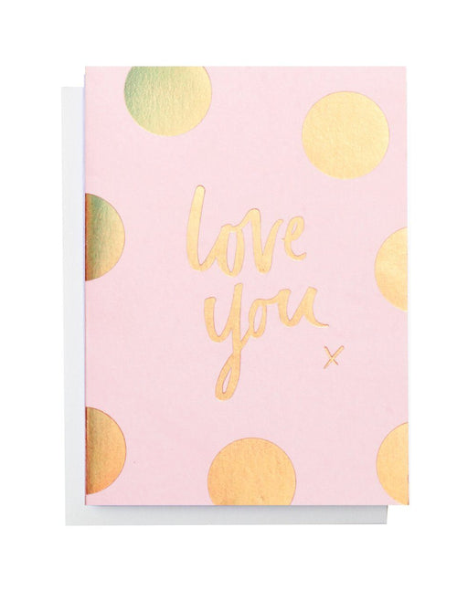 Love You Polka gold foiled greeting card