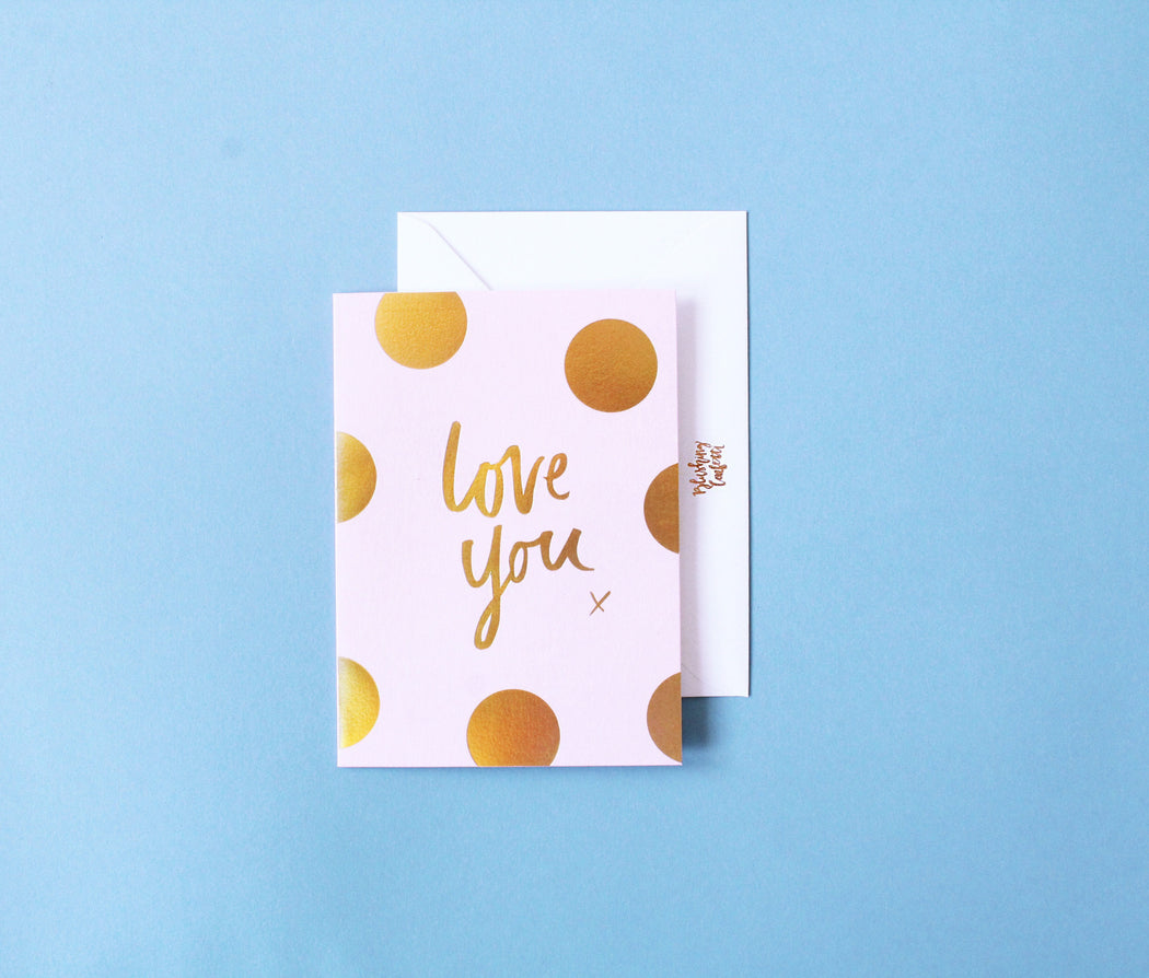 Love You Polka gold foiled greeting card | Blushing Confetti