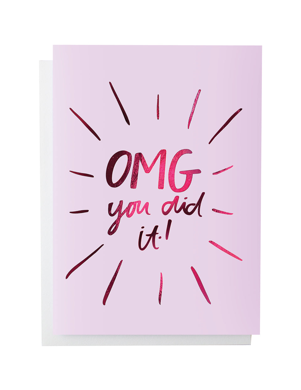 OMG - you did it foiled greeting card