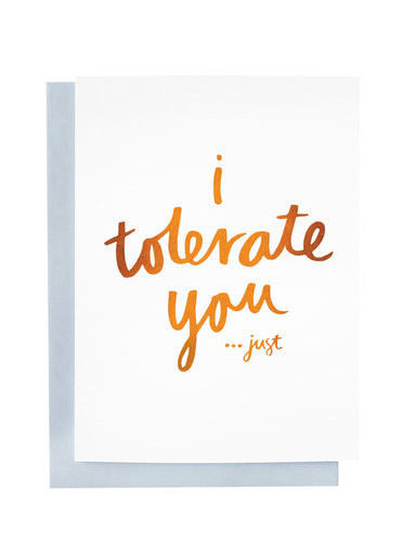 I Tolerate You Greeting Card | Blushing Confetti