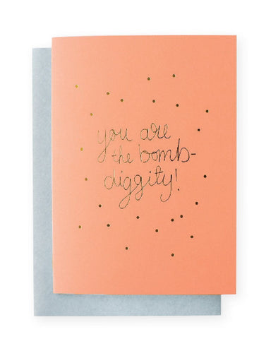 You are the Bombdiggity Greeting Card | Blushing Confetti