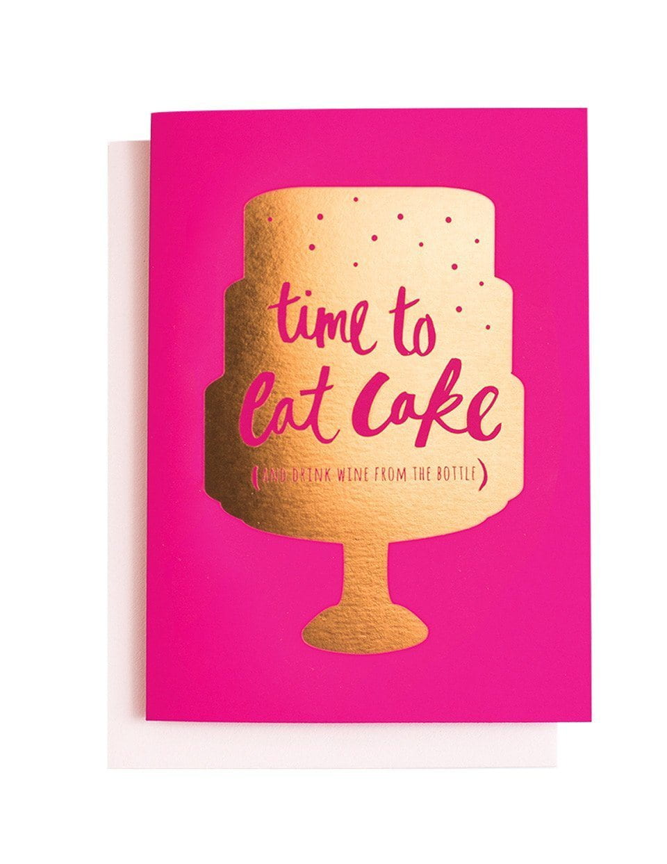 Eat Cake & Drink Wine Greeting Card