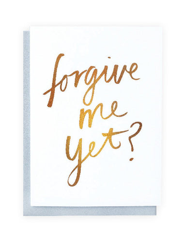 Forgive Me Yet? foiled greeting card | Blushing Confetti