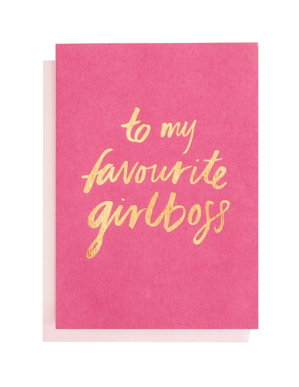 To My Favourite Girlboss foiled greeting card
