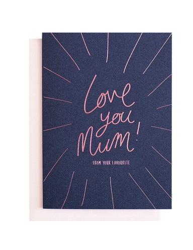Love you Mum (From your Favourite) Greeting Card | Blushing Confetti