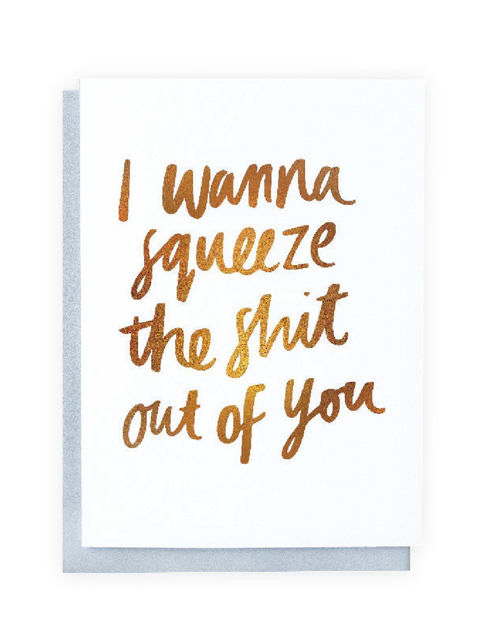 Squeeze You! foiled greeting card | Blushing Confetti