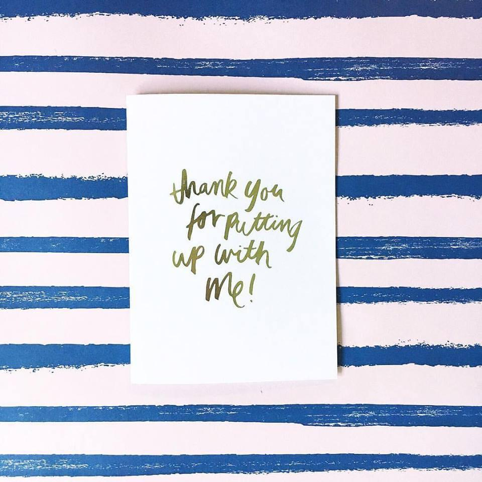 Thank you for putting up with me Greeting Card | Blushing Confetti