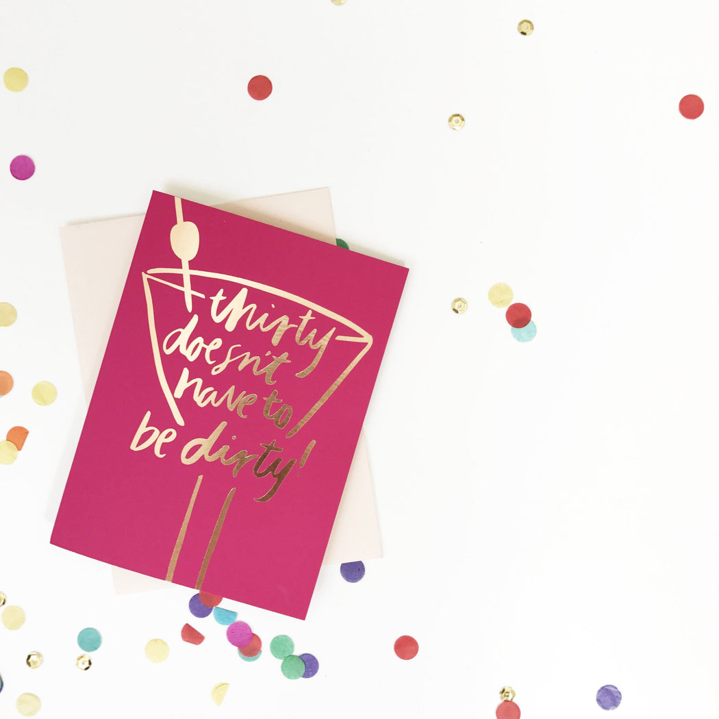 Thirty doesn't have to be dirty Greeting Card | Blushing Confetti