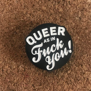 Queer As in F You Enamel Pin