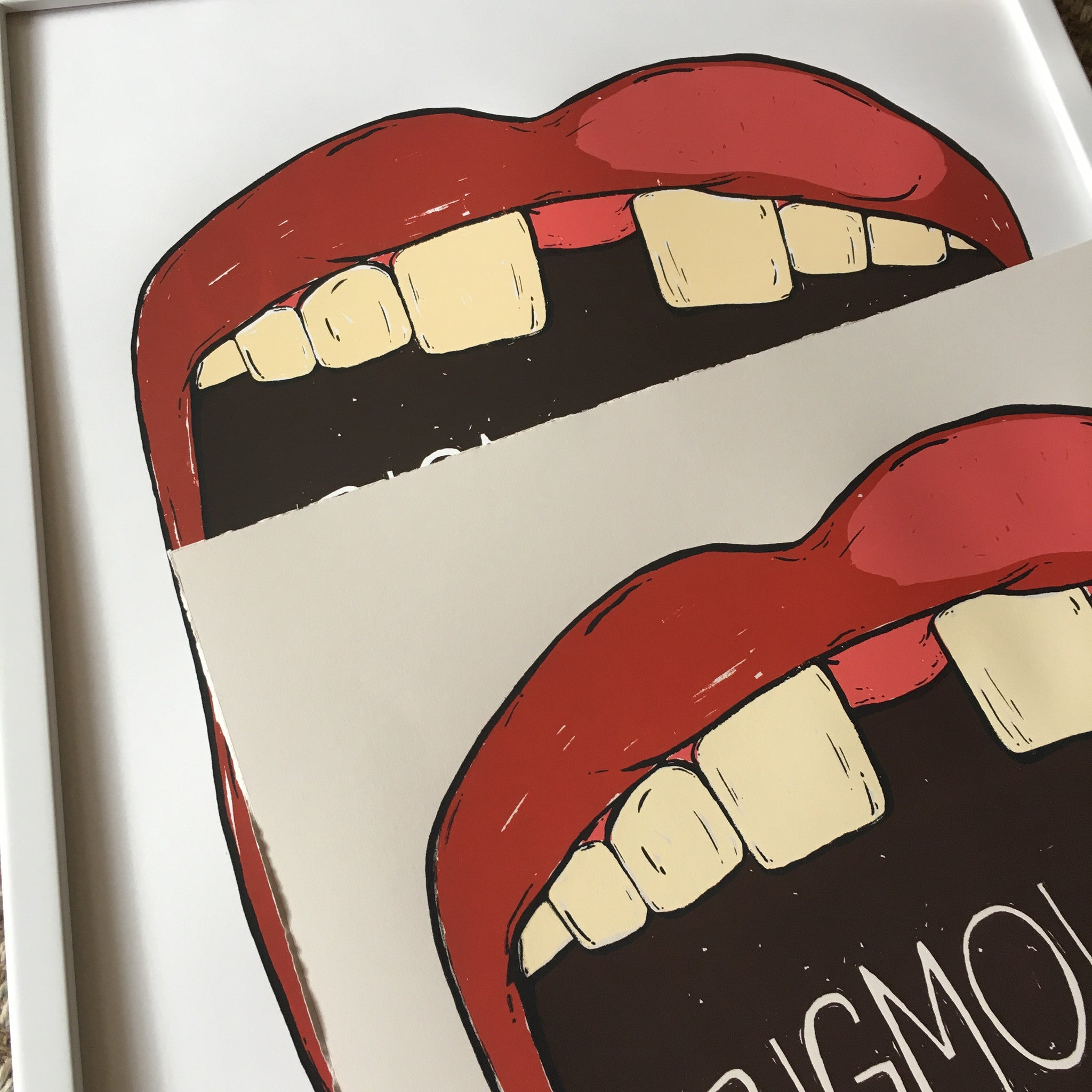 Big Mouth Strikes Again Hand Screened Poster Print - 18x24