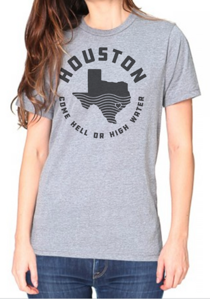 Houston - Hell or High Water Gray Shirt WOMENS - 100% Profit Donated