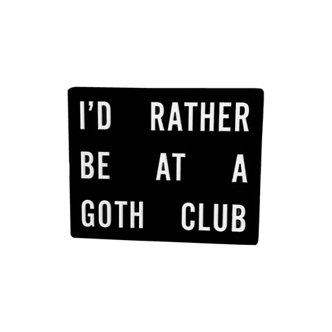 Goth Club Enamel Pin