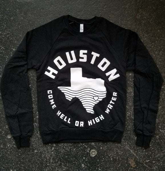 Houston - Hell or High Water Unisex SWEATSHIRT - CLEARANCE