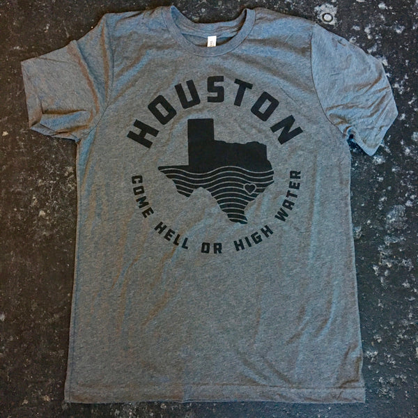 Houston - Hell or High Water Shirt UNISEX - 100% Profit Donated