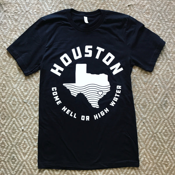 Houston - Hell or High Water Shirt UNISEX - CLEARANCE