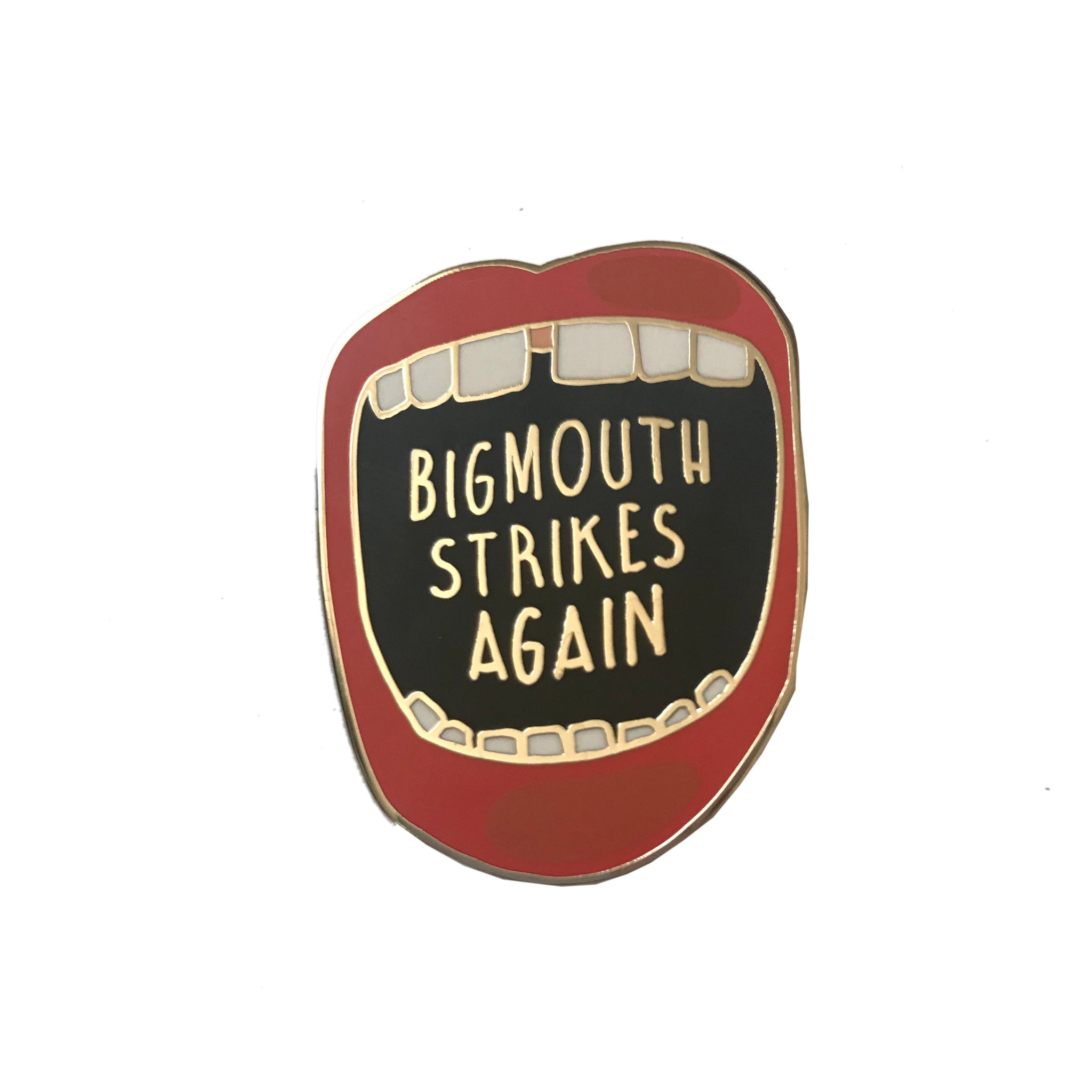 Big Mouth Strikes Again Enamel Pin