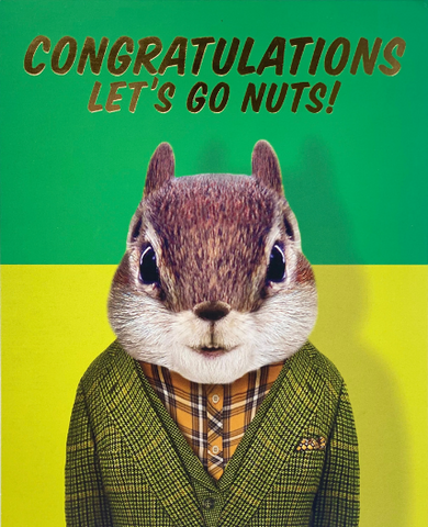 Congratulations Let's Go Nuts Greeting Card