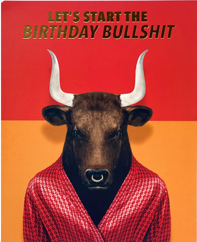Birthday Bullshit Greeting Card