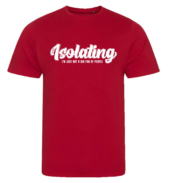 Isolating? T-shirt...