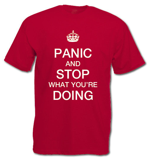 'Panic and Stop What You're Doing' T-shirt