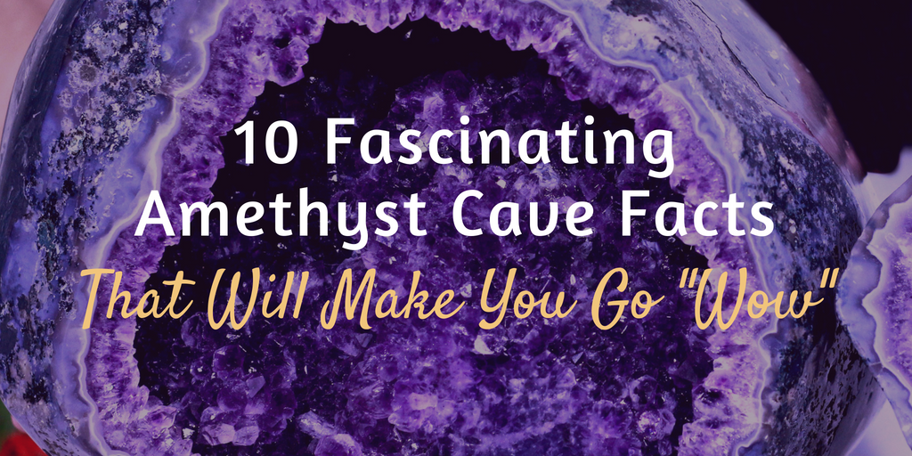 Amethyst Cave Facts