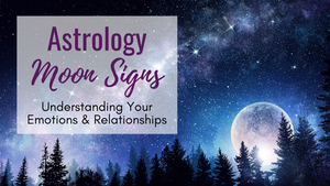 Astrology Moon Signs: Understanding Your Emotions & Relationships