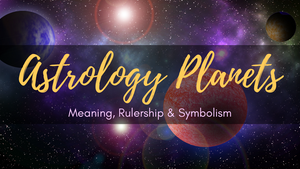 Your Guide to Astrology Planets: Meaning, Rulership & Symbolism