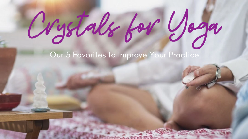 5 Best Crystals for Yoga to Improve Your Practice