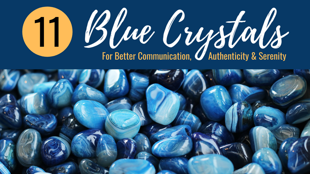 11 Blue Crystals for Better Communication, Authenticity & Serenity