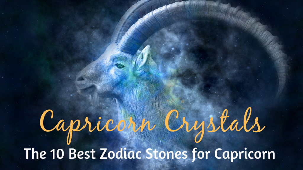 Capricorn Crystals: The 10 Best Zodiac Stones for Capricorn Sun Sign