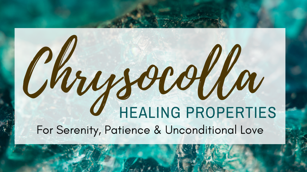 Chrysocolla Healing Properties for Serenity, Patience & Unconditional Love