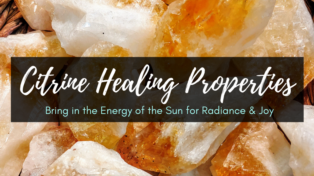Citrine Healing Properties: Bring in the Energy of the Sun for Radiance & Joy