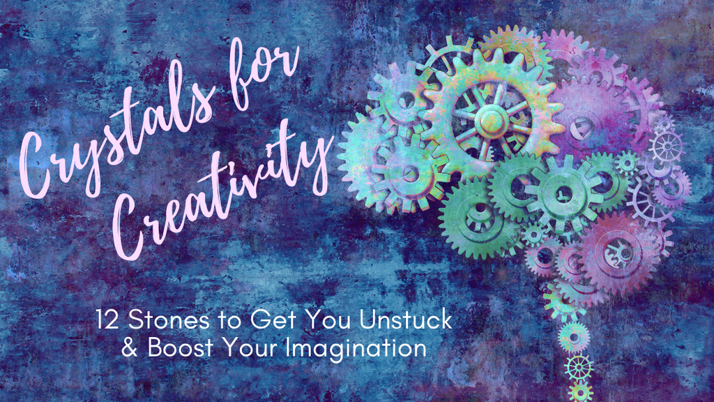 Top 12 Crystals for Creativity: Get Unstuck & Boost Your Imagination