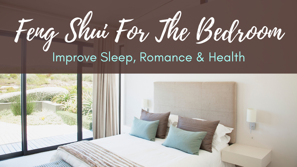 Feng Shui For The Bedroom: Improve Sleep, Romance & Health